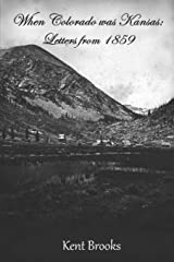 When Colorado Was Kansas: Letters from 1859 Paperback