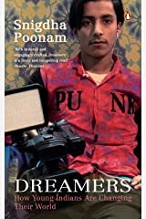 Dreamers: How Young Indians Are Changing Their World Kindle Edition