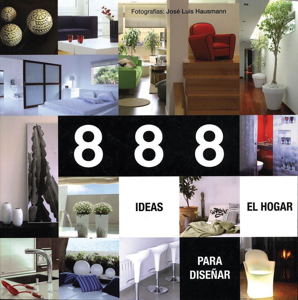 888 Ideas para diseñar el Hogar  / 888 ideas for home design (Spanish and English Edition)