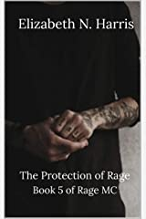 The Protection of Rage (Rage MC Book 5) Kindle Edition
