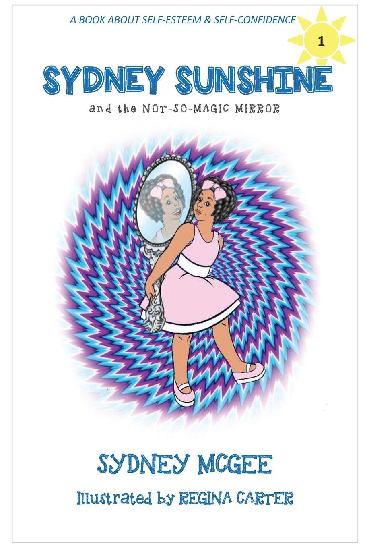 Read Online Sydney Sunshine and the Not-So-Magic Mirror (Volume 1) pdf epub