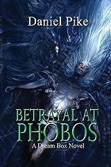 Betrayal at Phobos (Dream Box) (Volume 2)