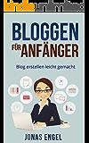 Bloggen für Anfänger: Blog erstellen leicht gemacht! (Schritt für Schritt erklärt) (Blog erstellen, Blog schreiben, Homepage erstellen, Online Geld verdienen, Online Blog)