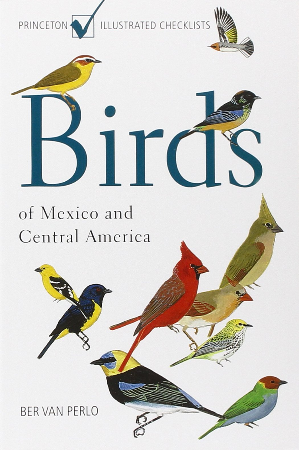 Birds of Mexico and Central America: Princeton Illustrated Checklists: Amazon.es: van Perlo, Ber: Libros en idiomas extranjeros