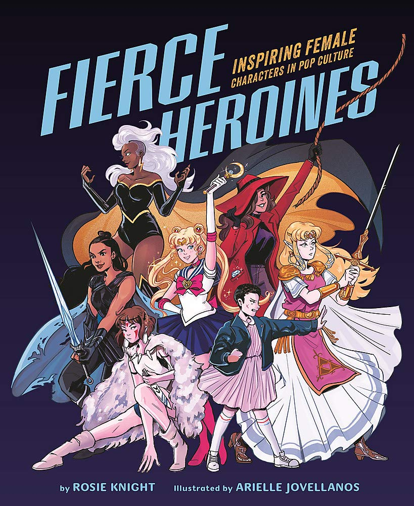 Amazon.com: Fierce Heroines: Inspiring Female Characters in Pop Culture  (9780762496631): Knight, Rosie, Jovellanos, Arielle: Books