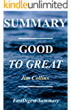 Summary - Good to Great: By Jim Collins - Why Some Companies Make the Leap...And Others Don't (Good to Great: A Complete Summary Book 1)