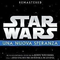 Star Wars: Una Nuova Speranza (Colonna Sonora Originale)