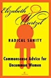 Radical Sanity : Commonsense Advice for Uncommon Women