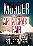 Murder at the Art & Craft Fair (Book 6 Dekker Cozy Mystery Series)