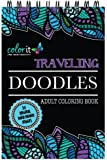 Spiral Bound Traveling Doodles Anti Stress Coloring Book for Adults; Features Hand Drawn Designs to Color and Artist Quality Coloring Paper by ColorIt