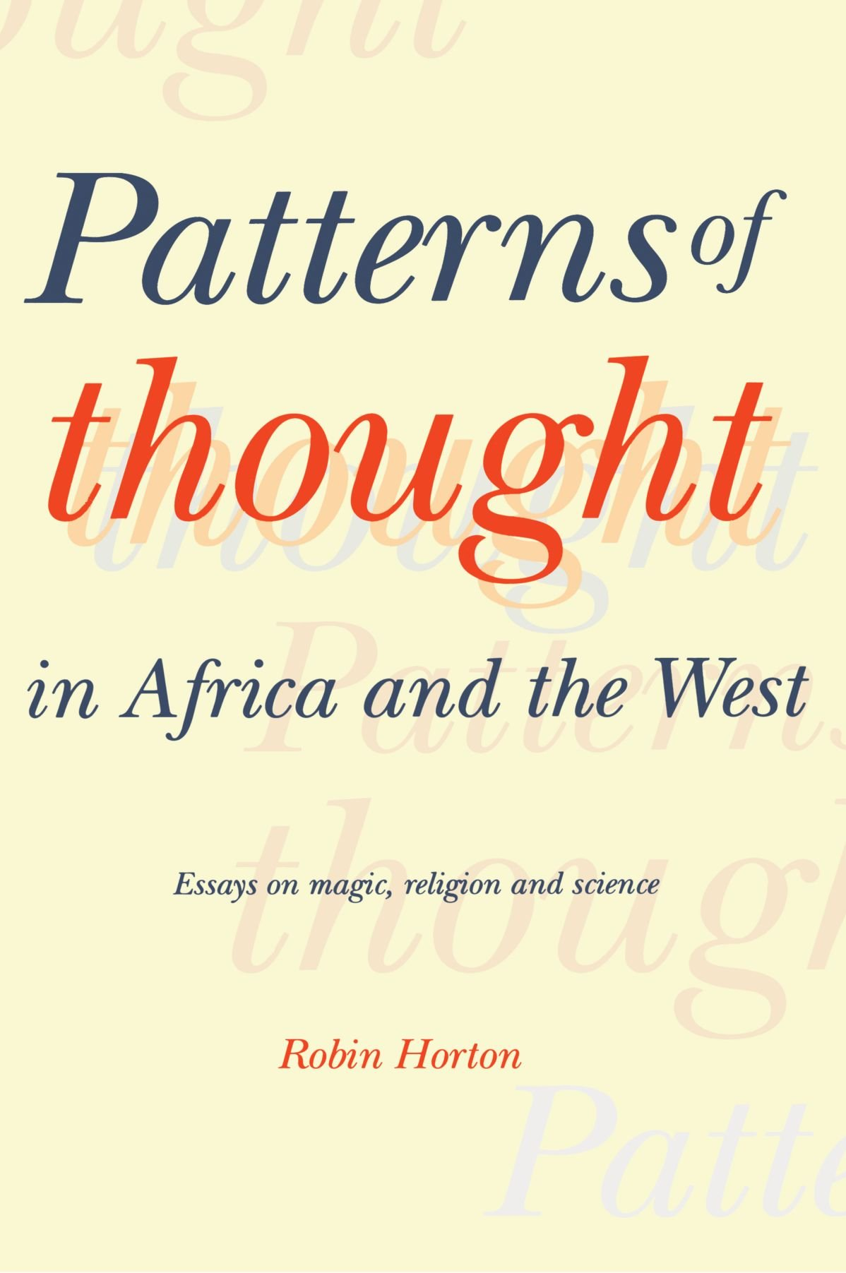 patterns of thought in africa and the west essays on magic patterns of thought in africa and the west essays on magic religion and science robin horton 9780521369268 com books