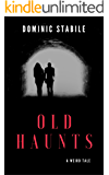Old Haunts: A Weird Tale