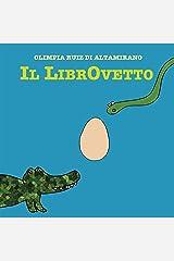 Il LibrOvetto: Di chi è quel piccolo uovo? (Italian Edition) Kindle Edition