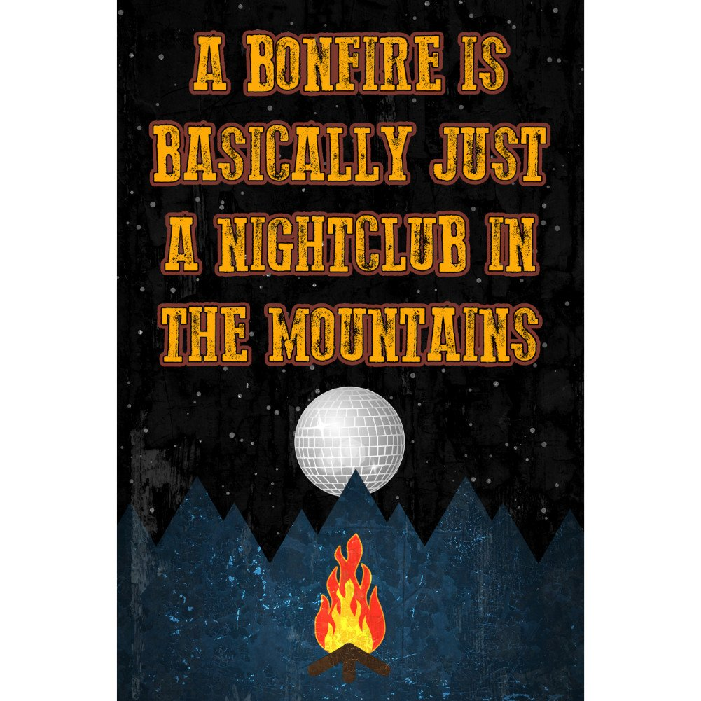 A Bonfire Is Basically Just A Nightclub In The Mountains