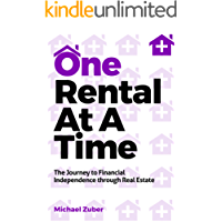 One Rental At A Time: The Journey to Financial Independence through Real Estate (English Edition)