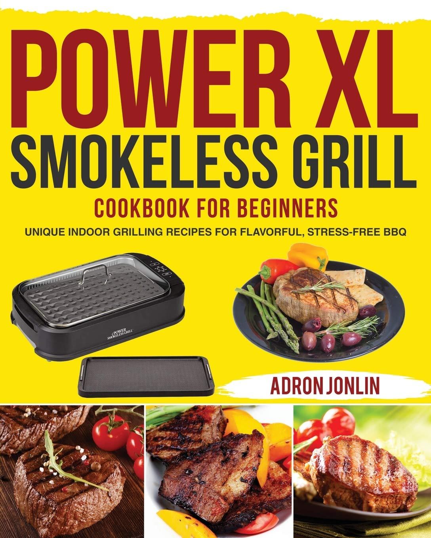 Power XL Smokeless Grill Cookbook for Beginners