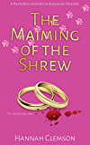 The Maiming of the Shrew: A Pratford-upon-Avon bookshop mystery with amateur sleuth and bookshop owner, Beatrice Hathaway (Pratford-upon-Avon bookshop mysteries Book 1)