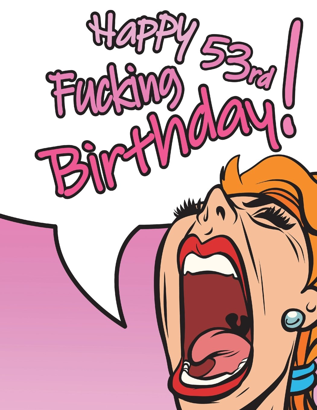"Happy Fucking 53rd Birthday!: Notebook, Journal, Dairy, 105 Lined Pages, Funny Birthday Gifts for 53 Year Old Women, Daughter, Granddaughter, Mom, ... Co-worker, Gag Gifts, Book Size 8 1/2"" x 11"" PDF"