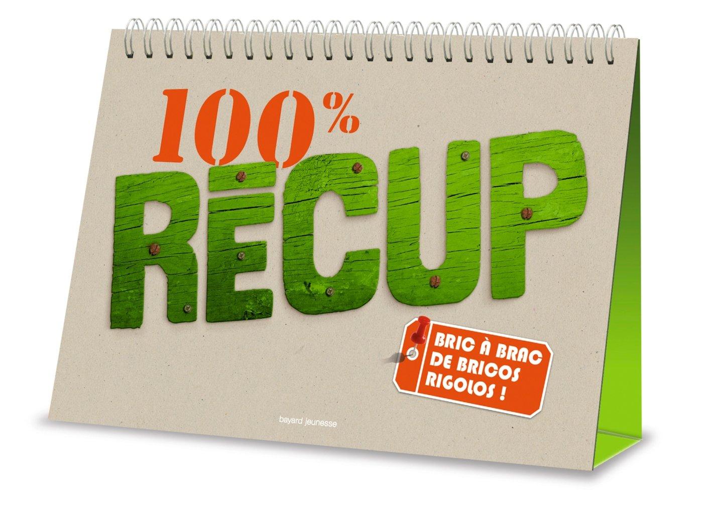 100 % récup : Bric à brac de bricos rigolos !: Amazon.co.uk: Blaise Jacob,  Monike Czarnecki, Virginie Desmoulins, Isabelle Schwartz, Philippe Ughetto:  ...