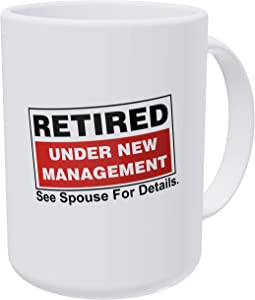 Willcallyou Retired, Under New Management. See Spouse For Details, Retirement 15 Ounces Double Side Printed Funny White Coffee Mug