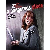 A Dangerous Place