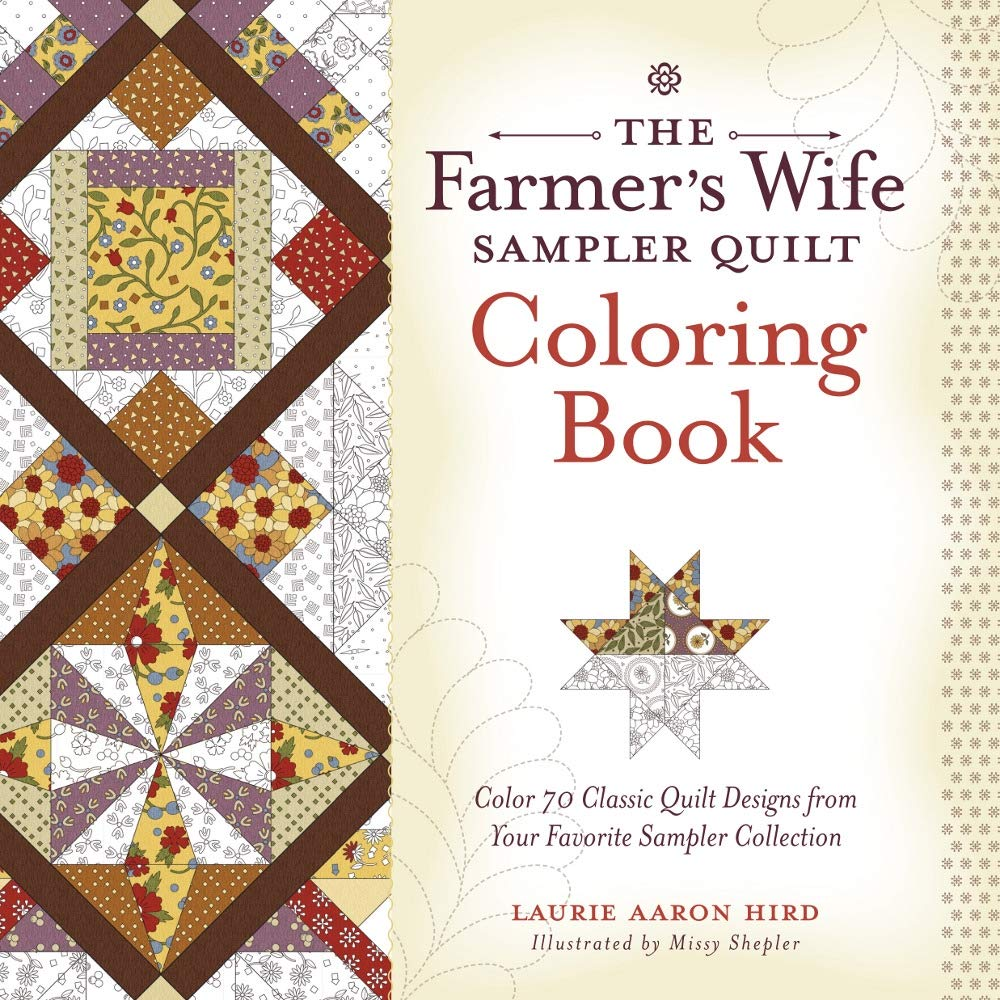 The Farmer S Wife Sampler Quilt Coloring Book Color 70 Classic Quilt Designs From Your Favorite Sampler Collection Colouring Books Amazon Co Uk Laurie Aaron Hird 9781440246715 Books