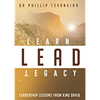 LEARN LEAD LEGACY: Leadership Lessons from King David (English Edition)