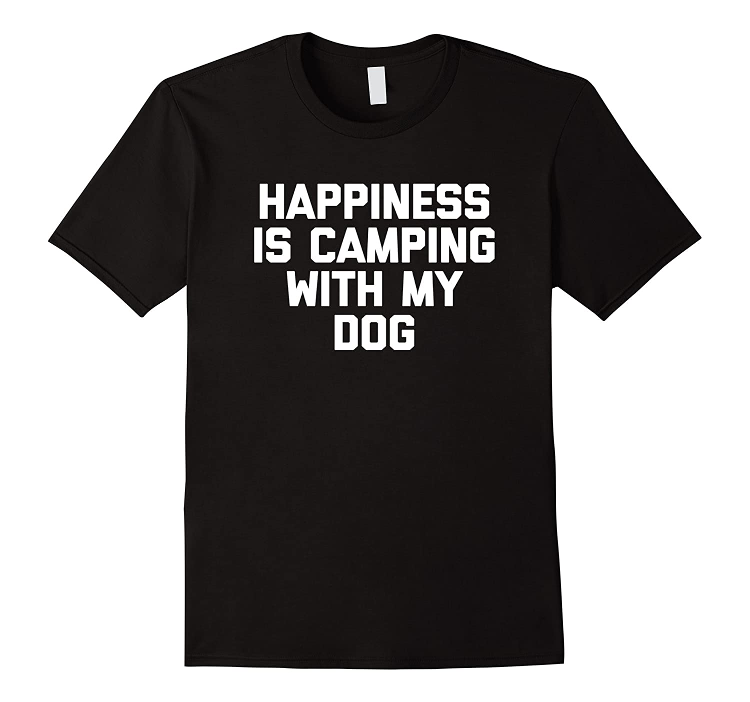 a8ddc1c241694 Happiness Is Camping With My Dog T-Shirt funny saying camp-CD