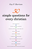 50 Simple Questions for Every Christian (50 Series)