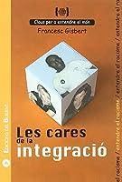 Les Cares De La Integració: Per A Entendre El