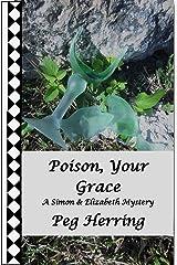 Poison, Your Grace (The Simon & Elizabeth Mysteries Book 2) Kindle Edition