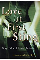 Love at First Sting: Sexy Tales of Erotic Restraint Kindle Edition