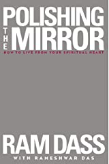 Polishing the Mirror: How to Live from Your Spiritual Heart Kindle Edition