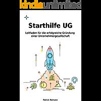 Starthilfe UG: Leitfaden für die erfolgreiche Gründung einer Unternehmergesellschaft