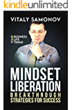 Mindset Liberation: Breakthrough Strategies For Success