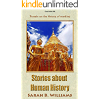 Stories about Human History  (Extended edition): Travels on the history of mankind