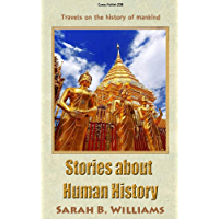 Stories about Human History  (Extended edition): Travels on the history of mankind (English Edition)