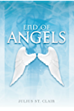 End of Angels: Book #1 of the Angel Story Saga