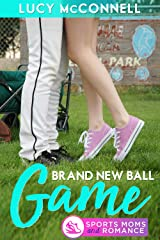 A Brand New Ball Game: A Return to Echo Ridge Romance (Sports Mom and Romance) Kindle Edition
