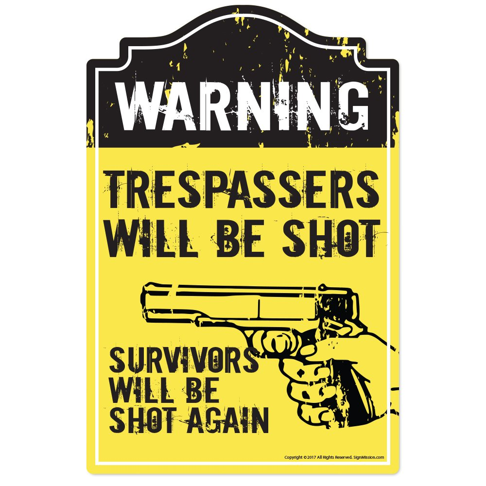 Trespassers Will Be Shot Novelty Sign | Indoor/Outdoor | Funny Home Décor for Garages, Living Rooms, Bedroom, Offices | SignMission Wall Gag Gift Sign Wall Plaque Decoration