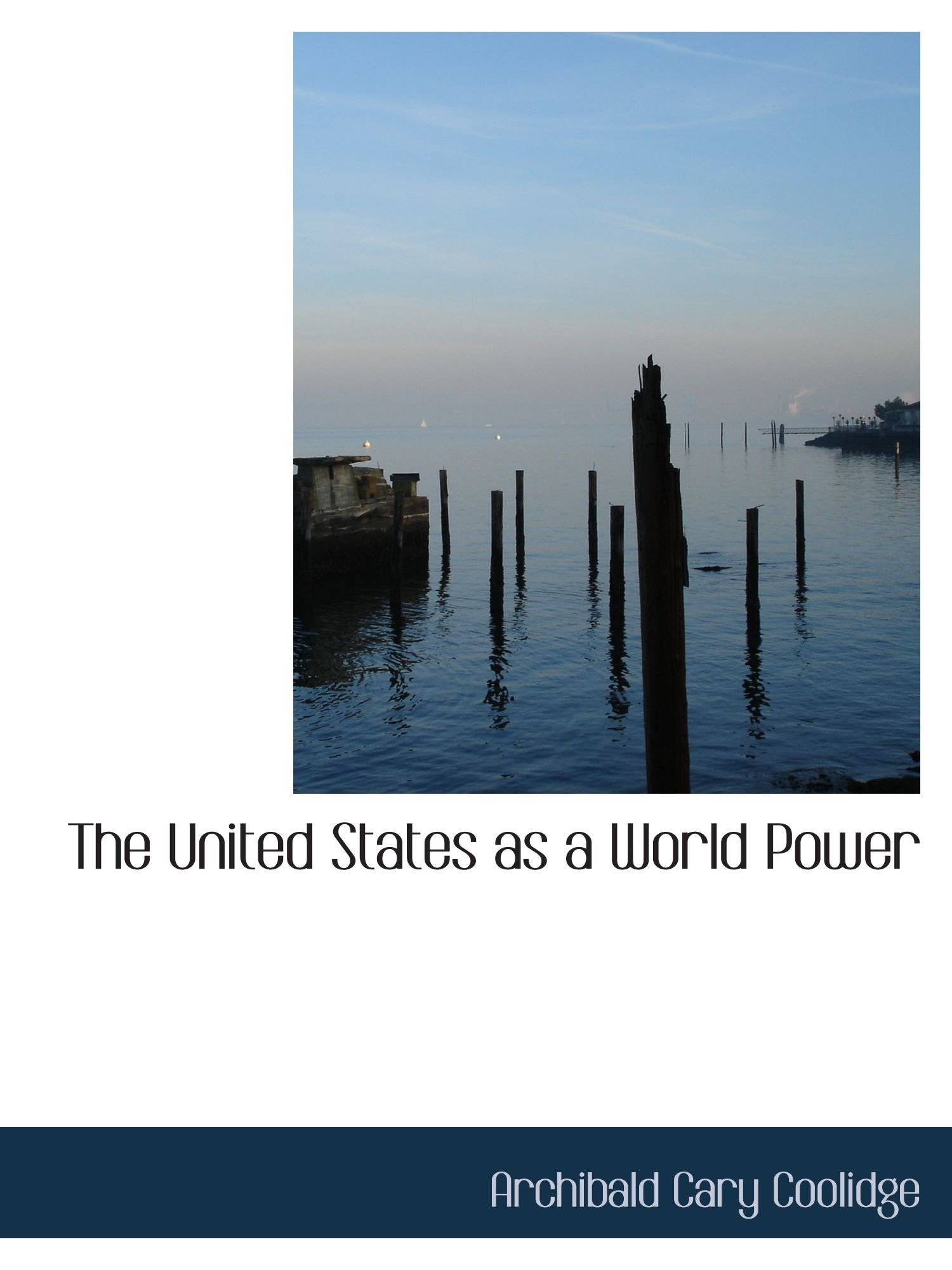 Read Online The United States as a World Power PDF