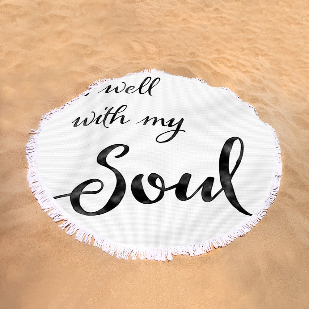 Pixels Round Beach Towel With Tassels featuring ''Inspirational Typography Script Calligraphy - It Is Well With My Soul'' by Audrey Jeanne Roberts