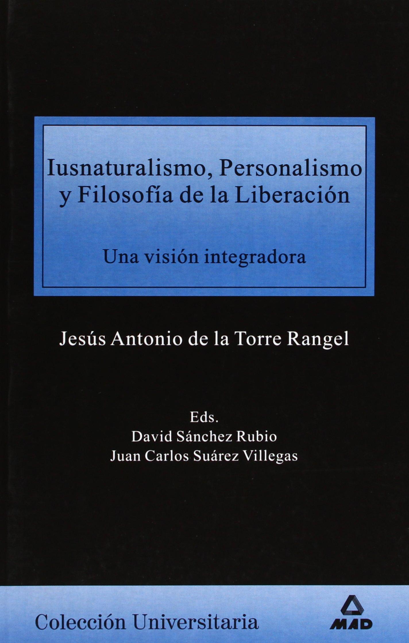 Iusnaturalismo, personalismo y filosofía de la liberación (Spanish Edition)