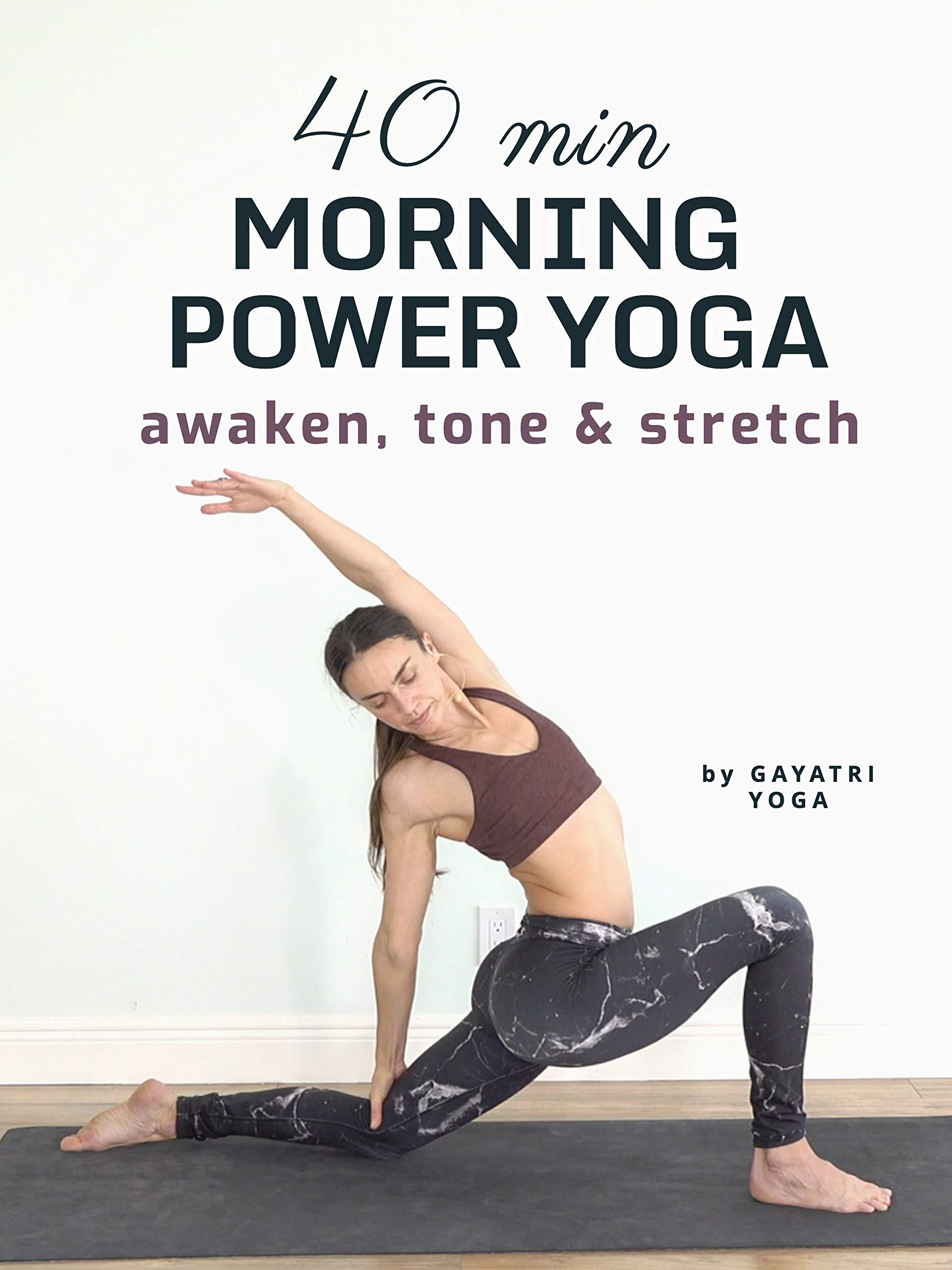 40 Min Morning Power Yoga - Awaken, Tone & Stretch - Gayatri Yoga