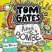 Alles Bombe. Irgendwie (Tom Gates 3) | Liz Pichon