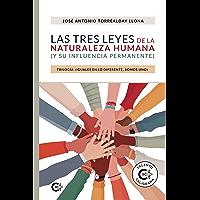 Las tres leyes de la naturaleza humana (y su influencia permanente): Trilogía «Iguales en lo diferente, somos uno»