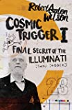 Cosmic Trigger I: Final Secret of the Illuminati (Volume 1)