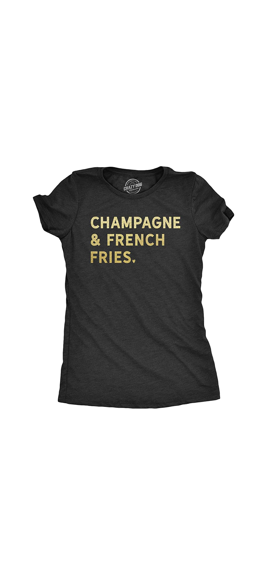 Womens Champagne And French Fries Tshirt Tee