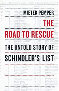 oskar schindler and his list thomas fensch herbert steinhouse the road to rescue the untold story of schindler s list