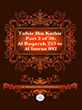 The Quran With Tafsir Ibn Kathir Part 3 of 30: Al Baqarah 253 To Ale-Imran 092